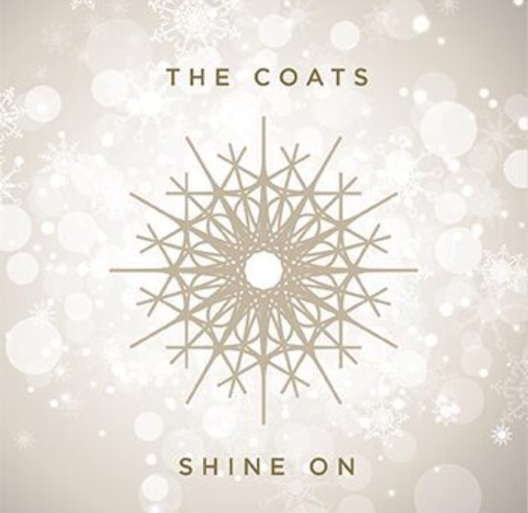 Brand New from The Coats: Shine On  (Christmas 2016)