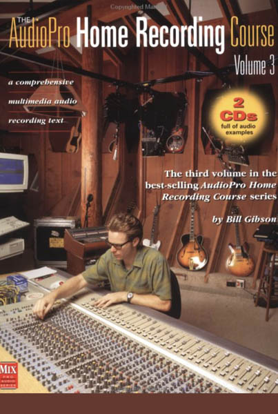 The AudioPro Home Recording Course, Vol. III