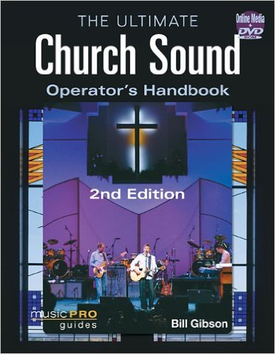 The Ultimate Church Sound Operator's Handbook – 2nd Edition