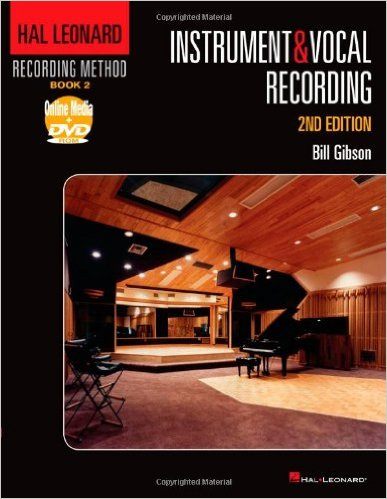 Hal Leonard Recording Method: Book 2 – Instrument and Vocal Recording, 2nd Edition