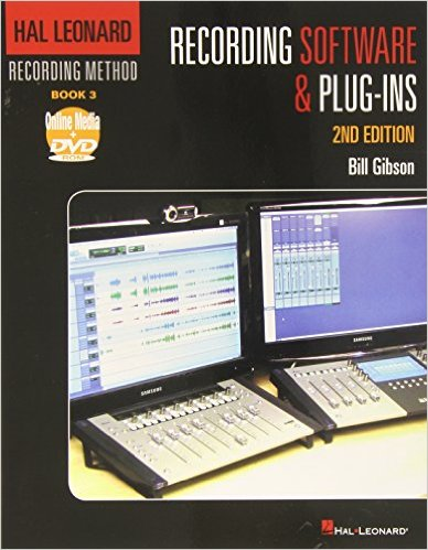Hal Leonard Recording Method – Book 3: Recording Software and Plug-Ins – 2nd Edition