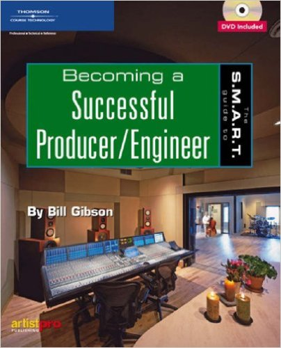The S.M.A.R.T. Guide to Becoming a Successful Producer/Engineer