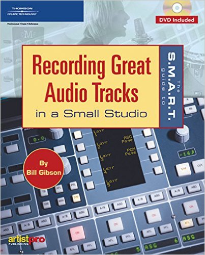 The S.M.A.R.T. Guide to Recording Great Audio Tracks in a Small Studio (Book & DVD)