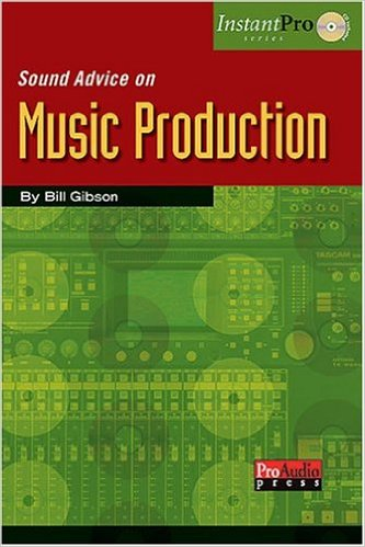 Sound Advice on Music Production (Book & CD) (Instant Pro)