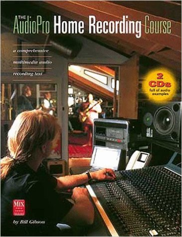 The AudioPro Home Recording Course Vol. I