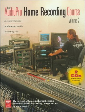 The AudioPro Home Recording Course, Vol. II